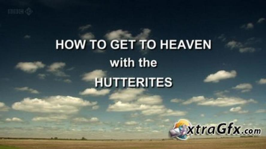 How to Get to Heaven with the Hutterites next episode air date poster