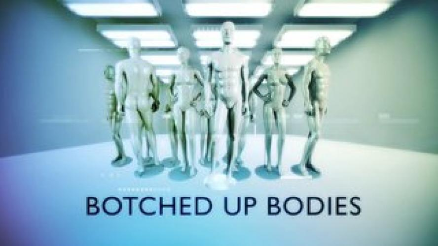 Botched Up Bodies next episode air date poster