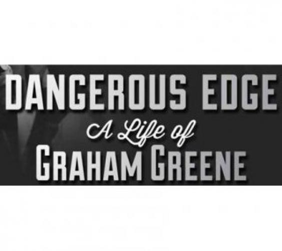 Dangerous Edge: A Life of Graham Greene next episode air date poster