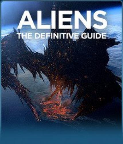 Aliens: the definitive guide: programs: science channel.