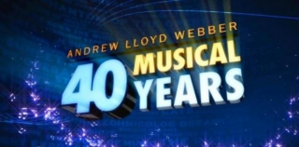 Andrew Lloyd Webber's 40 Years of Musicals next episode air date poster