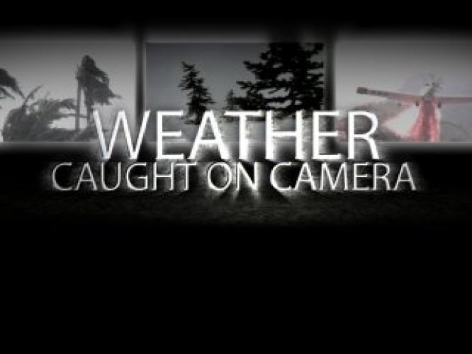 Weather: Caught on Camera next episode air date poster