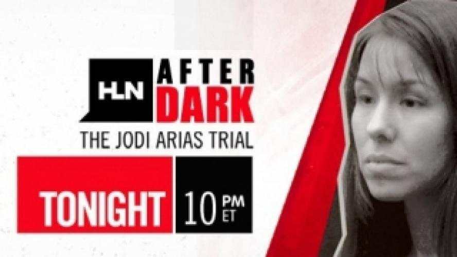 HLN After Dark: The Jodi Arias Trial next episode air date poster