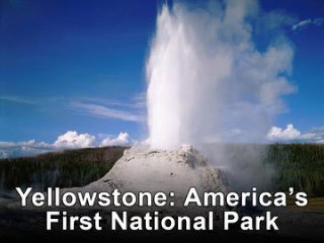 Yellowstone: America's First National Park next episode air date poster