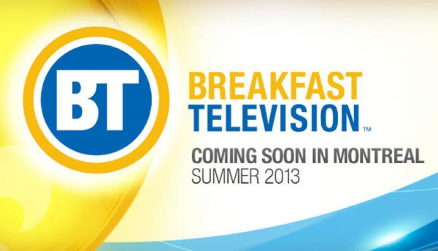 Breakfast Television (Montreal) next episode air date poster