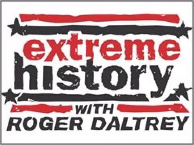 Extreme History with Roger Daltrey next episode air date poster
