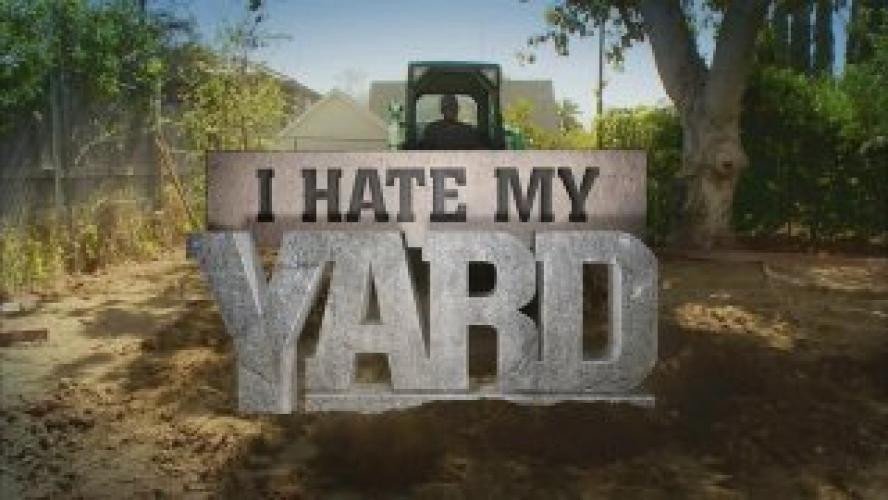 I Hate My Yard next episode air date poster