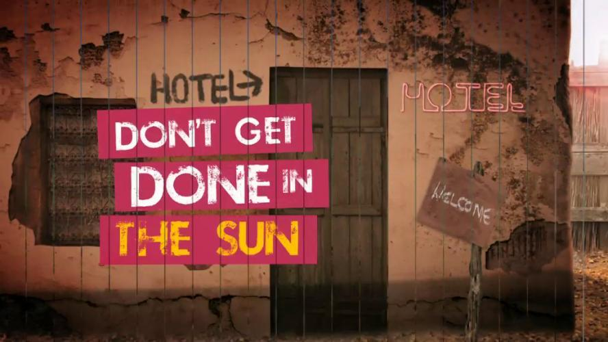 Don't Get Done In the Sun next episode air date poster