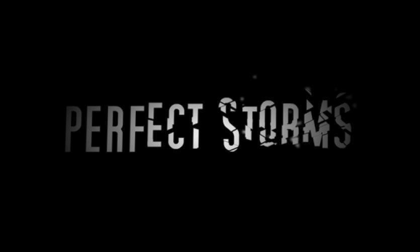 Perfect Storms next episode air date poster