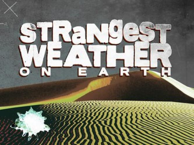 Strangest Weather on Earth next episode air date poster