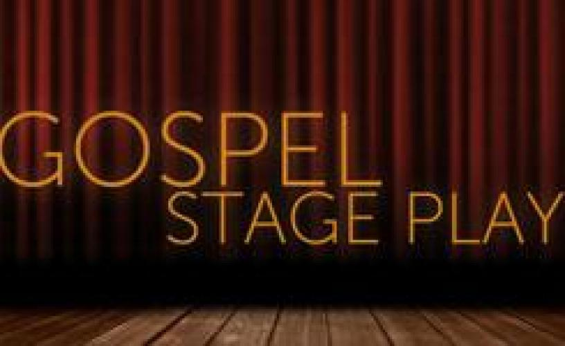 Gospel Stage Play next episode air date poster