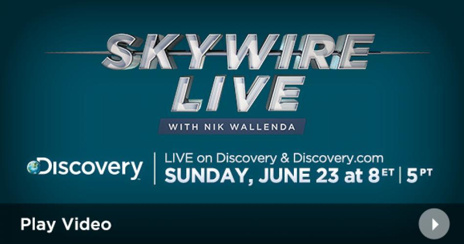 Skywire Live With Nik Wallenda next episode air date poster