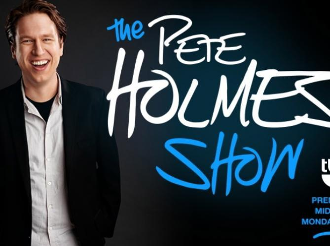 The Pete Holmes Show next episode air date poster