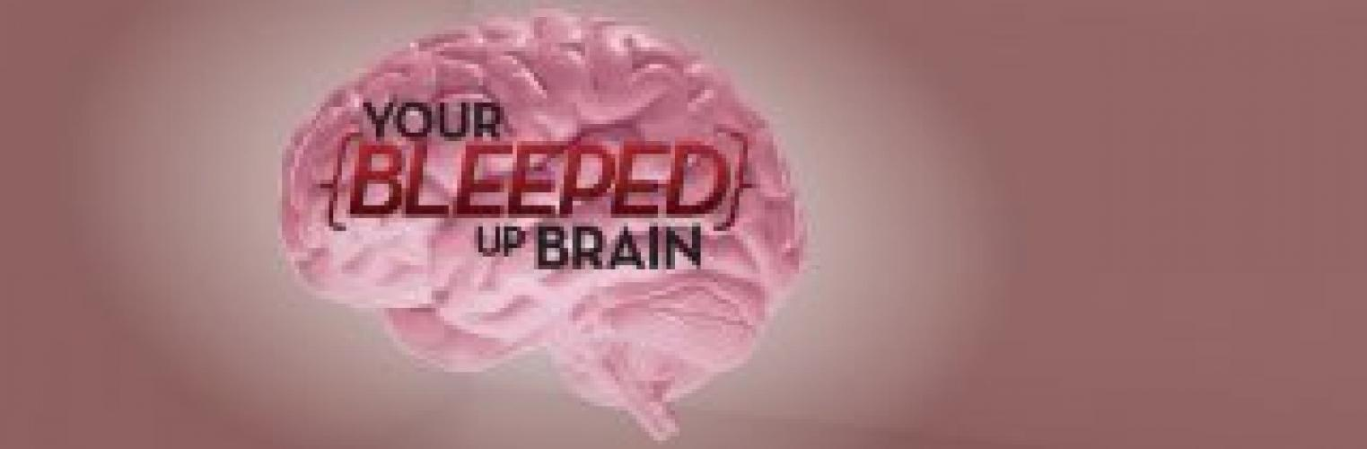 Your Bleeped Up Brain next episode air date poster