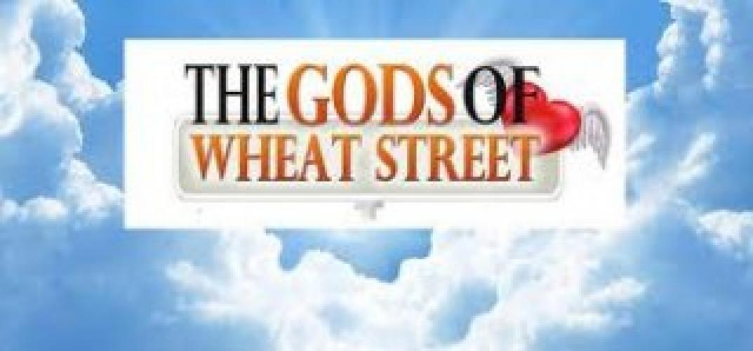 The Gods of Wheat Street next episode air date poster