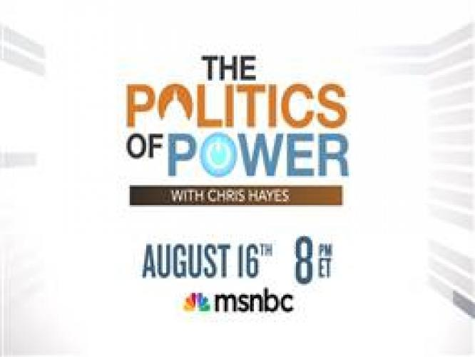 The Politics of Power with Chris Hayes next episode air date poster