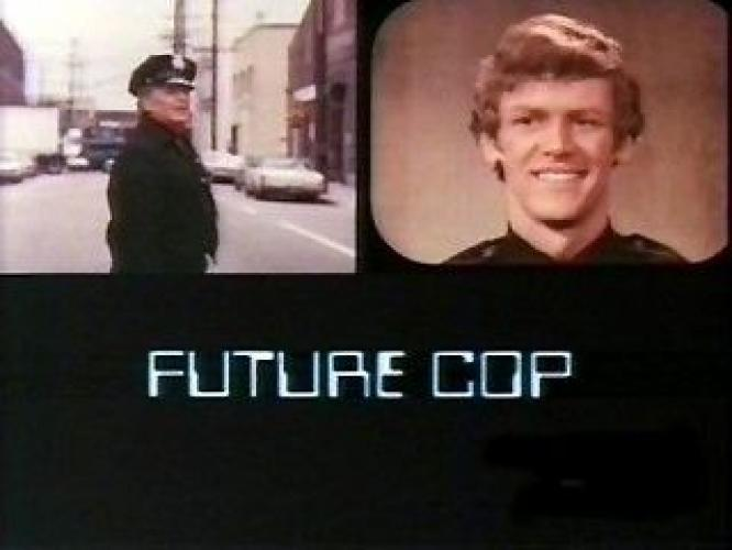 Future Cop next episode air date poster