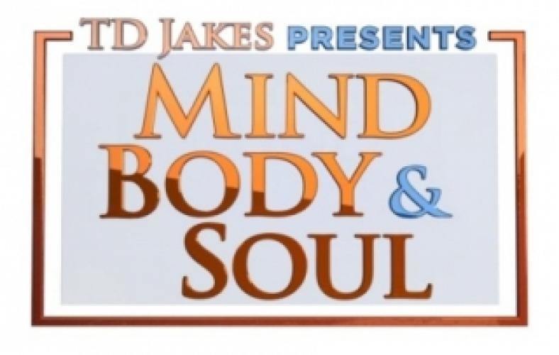 TD Jakes Presents: Mind, Body & Soul next episode air date poster