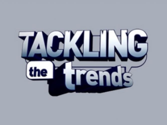 Tackling the Trends next episode air date poster