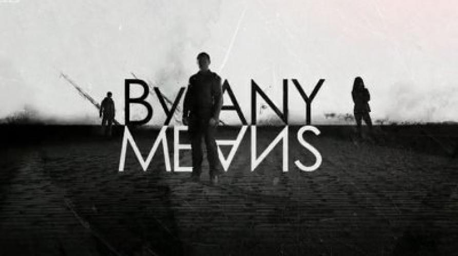 By Any Means next episode air date poster