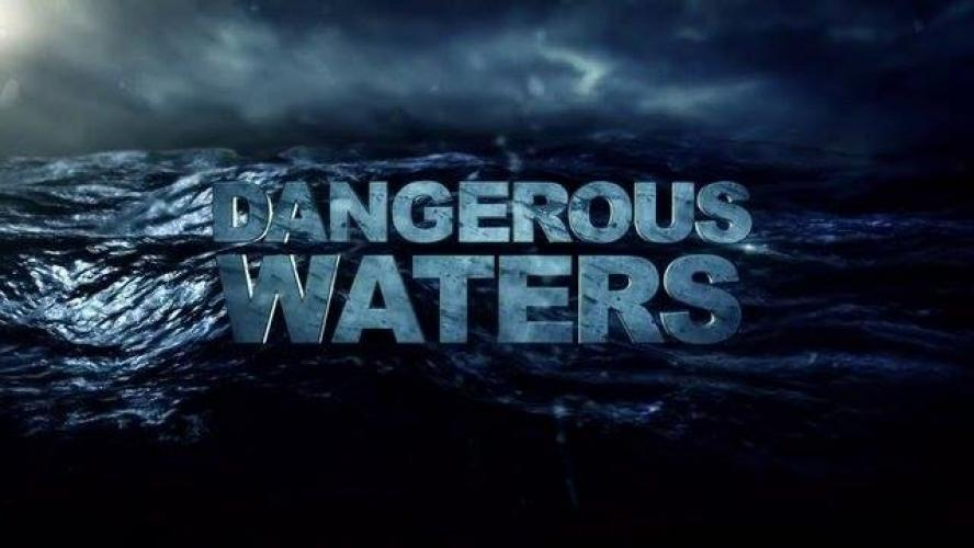 Dangerous Waters next episode air date poster