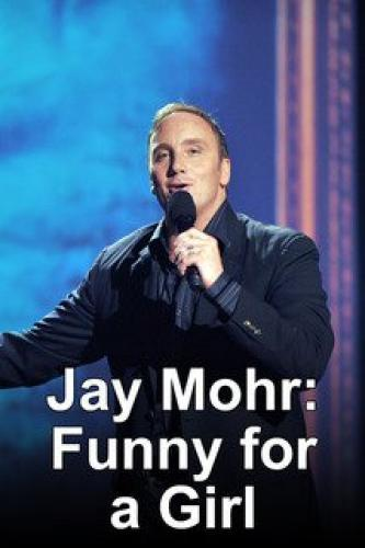 Jay Mohr: Funny for a Girl next episode air date poster