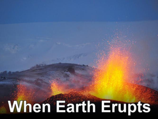 When Earth Erupts next episode air date poster