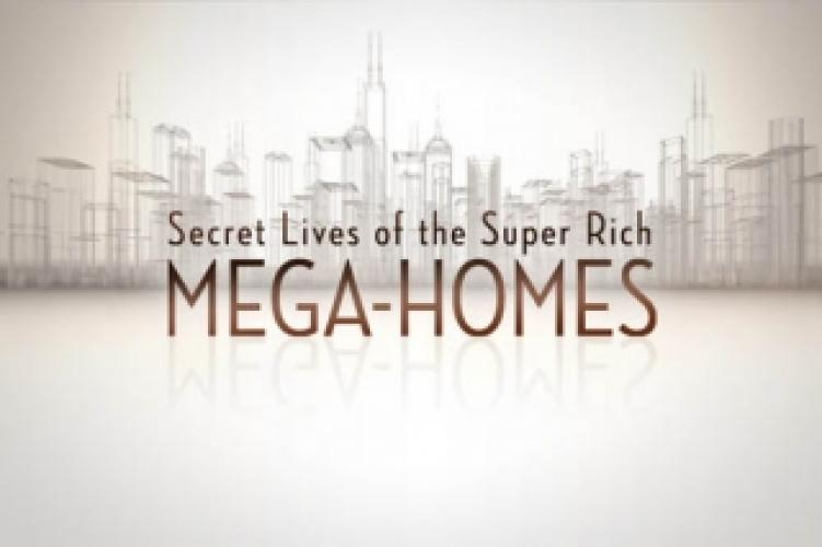 Secret Lives of the Super Rich: Mega Homes next episode air date poster
