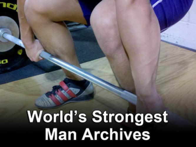 World's Strongest Man Archives next episode air date poster
