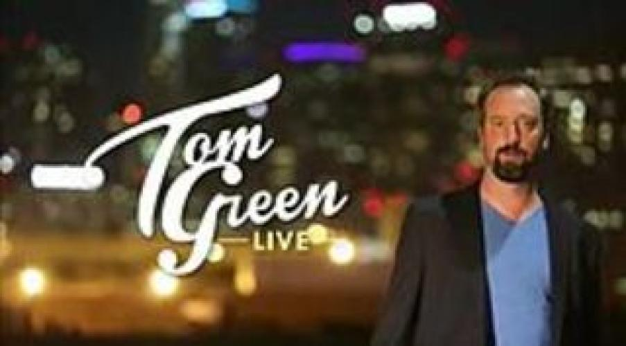 Tom Green Live next episode air date poster