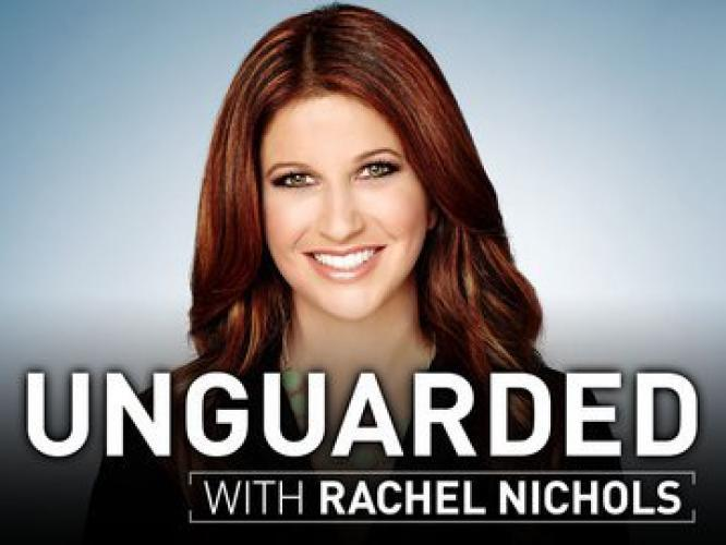 Unguarded with Rachel Nichols next episode air date poster