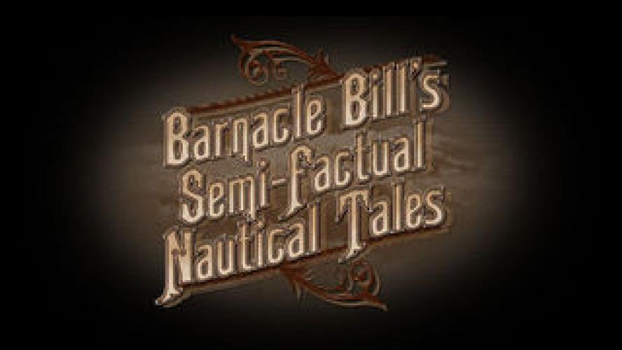 Barnacle Bill's Semi-Factual Nautical Tales next episode air date poster