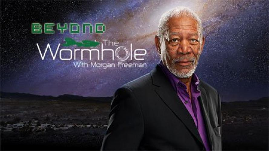 Beyond the Wormhole with Morgan Freeman next episode air date poster