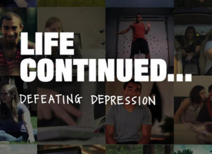 Life Continued: Defeating Depression next episode air date poster
