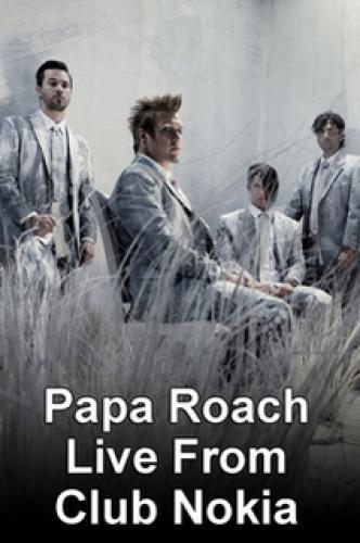Papa Roach Live From Club Nokia next episode air date poster