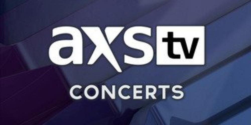 AXS TV Concerts next episode air date poster