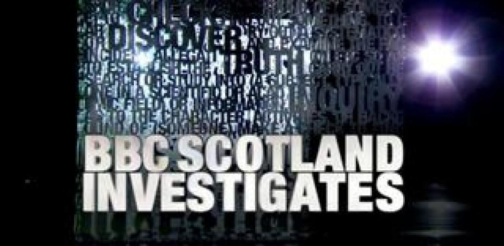 BBC Scotland Investigates next episode air date poster