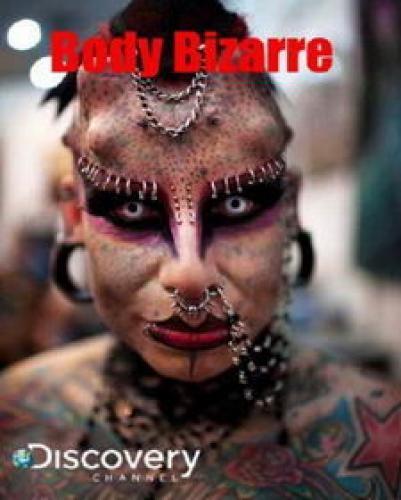 Body Bizarre next episode air date poster