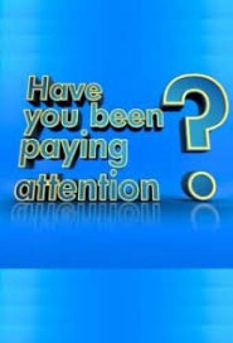 Have You Been Paying Attention? next episode air date poster