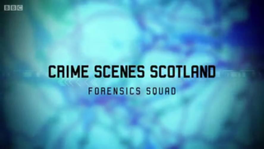 Crime Scenes Scotland: Forensics Squad next episode air date poster