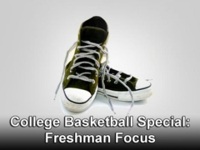 College Basketball Special: Freshman Focus next episode air date poster