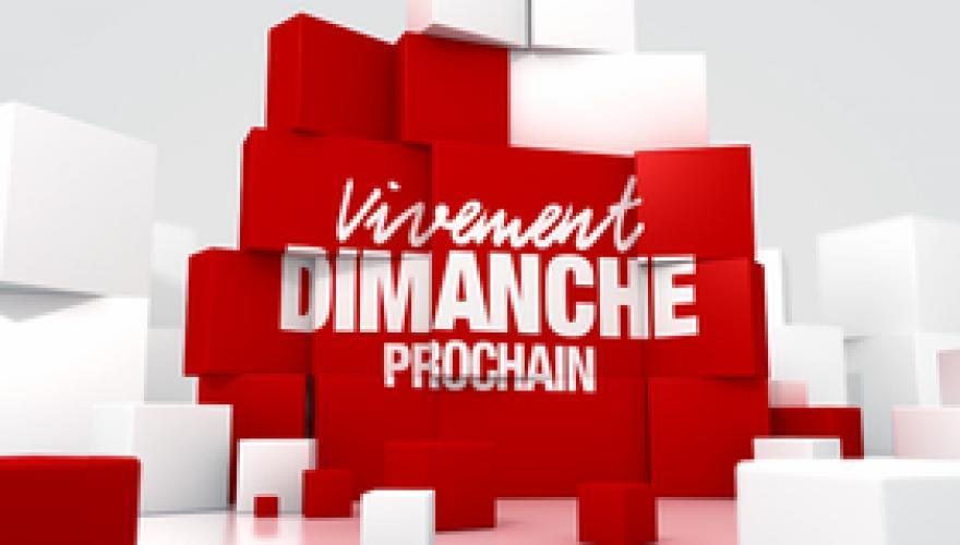 Vivement dimanche prochain next episode air date poster