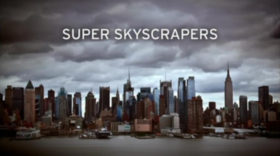Super Skyscrapers next episode air date poster