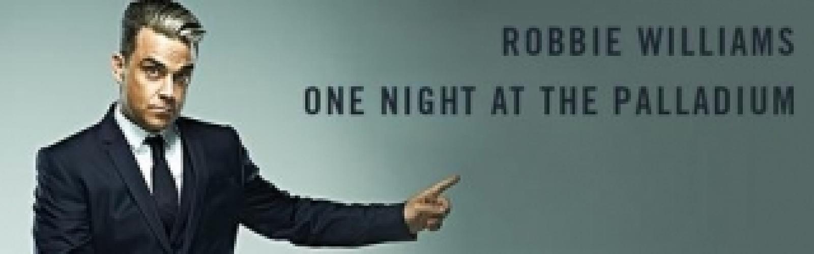 Robbie Williams One Night at the Palladium next episode air date poster