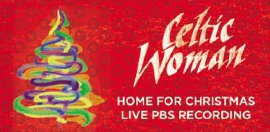 Celtic Woman Home for Christmas next episode air date poster