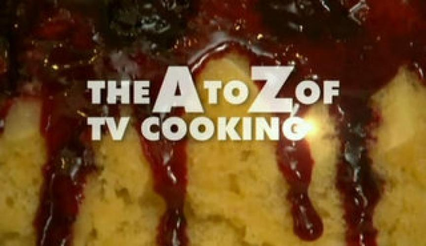 The A to Z of TV Cooking next episode air date poster