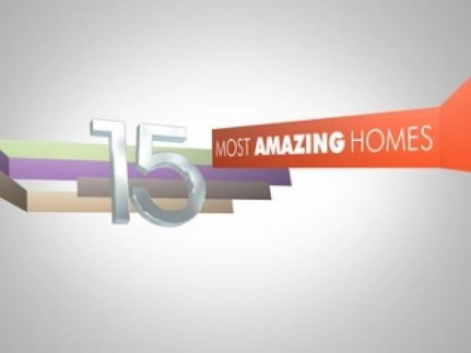 15 Most Amazing Homes next episode air date poster