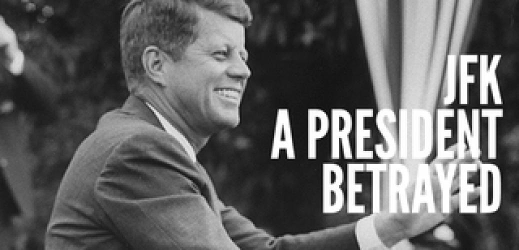 JFK: A President Betrayed next episode air date poster