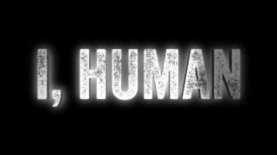 I, Human next episode air date poster