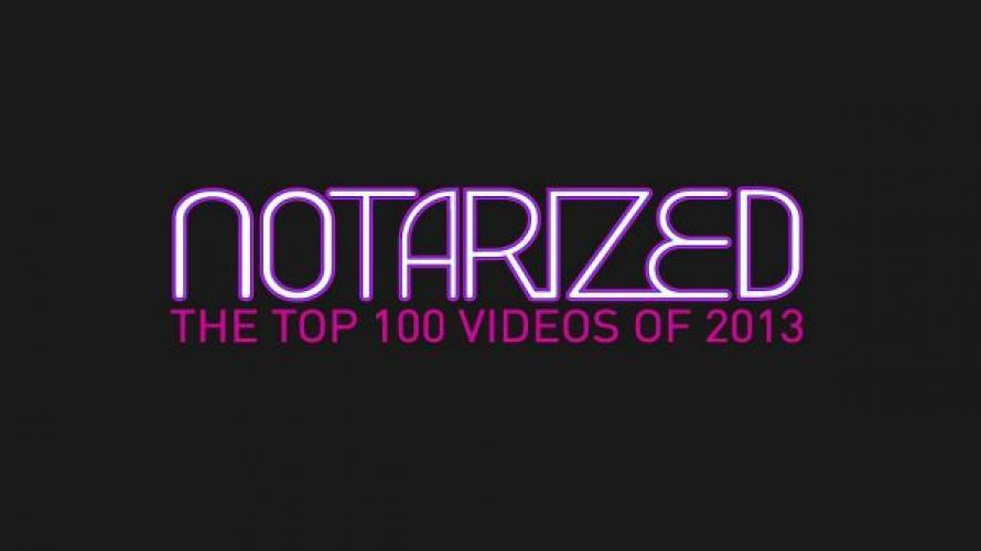 Notarized: The Top 100 Videos of 2013 next episode air date poster